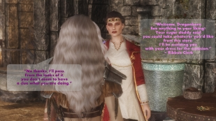 """Welcome, Dragonborn. See anything to your liking? Your sugar daddy said you could take whatever you'd like from this store. I'll be assisting you with your dress for the occasion."" – Ribbon Clerk ""No thanks, I'll pass. From the looks of it, you don't seem to have a clue what you are doing."" – Oona"